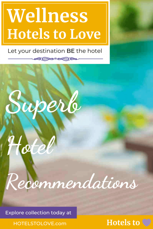 Best Hotels for Wellness and Rejuvenation Collection