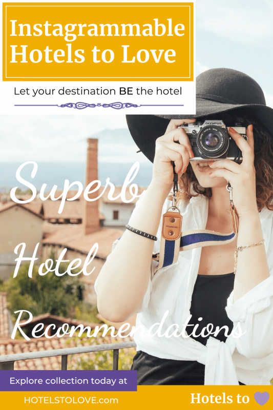 Instagram Hotels to Love Collection