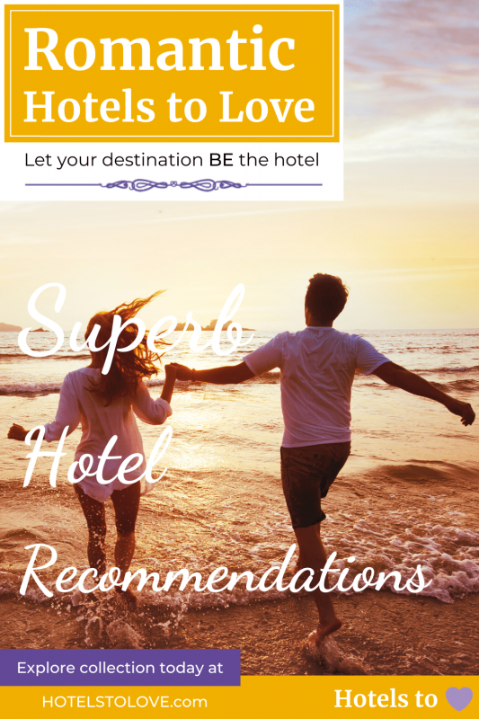 Most Romantic Hotels to Love for Couples Collection